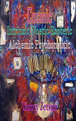 Cosmic Intrinsic Noetic Esoteric Alchemic