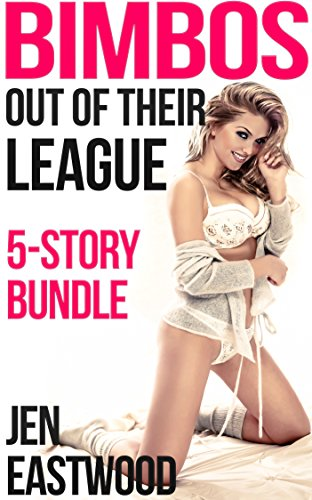 bimbos-out-of-their-league-5-story-bundle