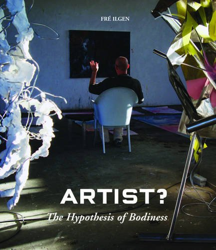 ARTIST?: The Hypothesis of Bodiness<BR>a new approach to understanding the artist and art