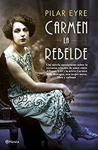 Carmen, la rebelde par Pilar Eyre