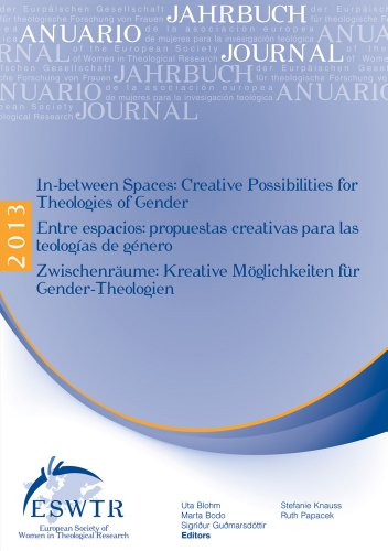 In-Between Spaces: Creative Possibilities for Theologies of Gender - Entre Espacios: Propuestas Creativas Para Las Teologias de Genero - (Journal of ... Society of Women in Theological Research)