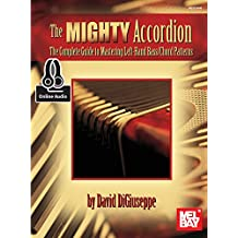 The Mighty Accordion: The Complete Guide to Mastering Left Hand Bass/Chord Patterns (English Edition)