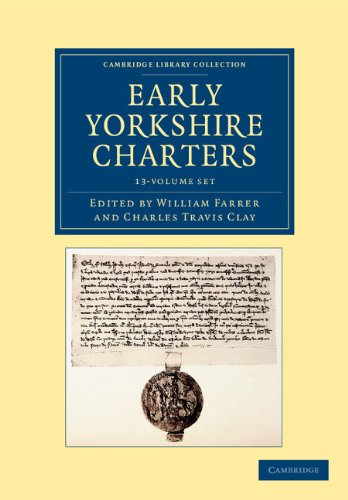 Early Yorkshire Charters 12 Volume Set in 13 Pieces (Cambridge Library Collection - Medieval History) (13 Collection Eclipse)