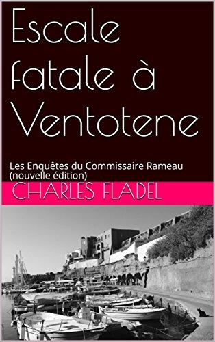 Escale fatale  Ventotene: Les Enqutes du Commissaire Rameau (nouvelle dition)