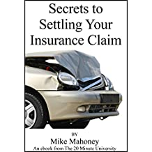 Secrets to Settling Your Insurance Claim (English Edition)