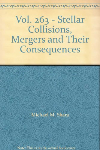 Vol. 263 - Stellar Collisions, Mergers and Their Consequences