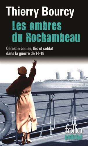Les ombres du Rochambeau: Une enqute de Clestin Louise, flic et soldat dans la guerre de 14-18