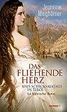 Das fliehende Herz. Sisis Schicksalstage in Tirol. Ein historischer Roman (HAYMON TASCHENBUCH)