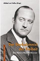 Der Starkolumnist der Freiheit: Ein Henry-Hazlitt-Brevier (Meisterdenker der Freiheitsphilosophie) Taschenbuch