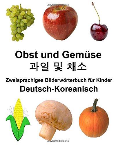 Deutsch-Koreanisch Obst und Gemüse Zweisprachiges Bilderwörterbuchfür Kinder (FreeBilingualBooks.com)