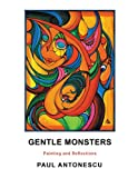 Image de GENTLE MONSTERS: Painting and Reflections (English Edition)