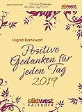 Positive Gedanken für jeden Tag 2019 Tagesabreißkalender