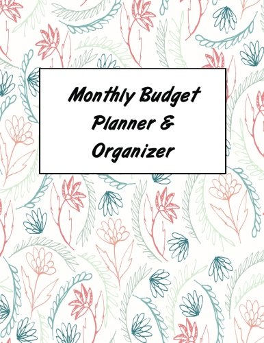 Monthly Budget Planner & Organizer: Bill Organizer Book, Monthly and Weekly Financial Planning / Large Spacious Softback Notebook * 12 months * for Personal or ... Art (Budget Planners and Organizers)