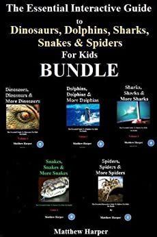 The Essential Interactive Guide To Dinosaurs, Dolphins, Sharks, Snakes & Spiders for Kids Bundle by [Harper, Matthew]