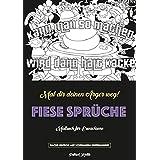 Malbuch für Erwachsene: Fiese Sprüche - Ein Schimpfwörter Malbuch (Malbuch für Erwachsene - Nacht-Edition)