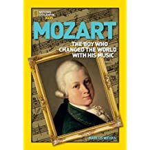 Mozart: The Boy Who Changed the World with His Music (National Geographic World History Biographies)