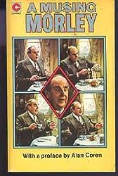 A Musing Morley: Selected Writings (Coronet Books)