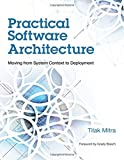 Practical Software Architecture: Moving from System Context to Deployment (IBM Press)