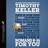Romans 8-16 for You: For Reading, for Feeding, for Leading