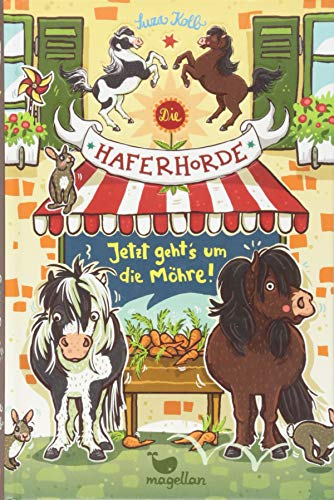 Die Haferhorde - Jetzt geht's um die Möhre!  Bd. 12