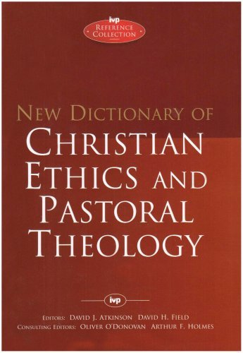 New Dictionary of Christian ethics & pastoral theology by David F. Field, Arthur F. Holmes and Oliver O'Donovan David J. Atkinson (17-Feb-1995) Hardcover