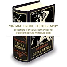 Photographia Erotica Historica - English Edition: Miniature book – Vintage Erotic Photography (collectible high value leather-bound & gold embossed miniature book)