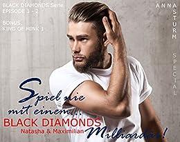 BLACK DIAMONDS: Spiel nie mit einem… Milliardär! SPECIAL . Natasha & Maximilian . EPISODE 1 bis 2 . BONUS