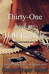 by Grover Swank, Denise Thirty-One and a Half Regrets: Rose Gardner Mystery (Volume 4) (2014) Paperback