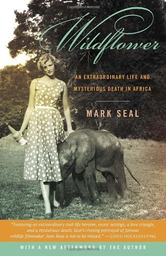 Wildflower: An Extraordinary Life and Mysterious Death in Africa by Mark Seal (2010-07-13)