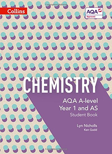 AQA A Level Chemistry Year 1 and AS Student Book (AQA A Level Science)