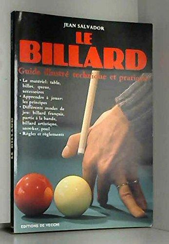 Le Billard : Guide illustr technique et pratique