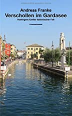 Verschollen im Gardasee: Hartingers fuenfter italienischer Fall (Hartingers fünfter italienischer Fall, Band 5)