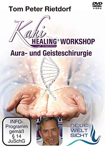 Kahi-Healing ® Workshop: Aura- und Geisteschirurgie