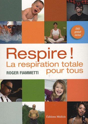 Respire ! : La respiration totale pour tous (1DVD)