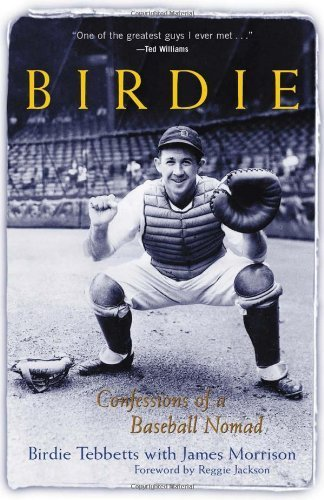Birdie : Confessions of a Baseball Nomad by Tebbetts, Birdie, Morrison, James, Jackson, Reggie (2002) Hardcover