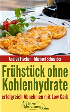 low carb rezepte fr hst ck ohne kohlenhydrate ebook michael schneider andrea fischer gesund. Black Bedroom Furniture Sets. Home Design Ideas