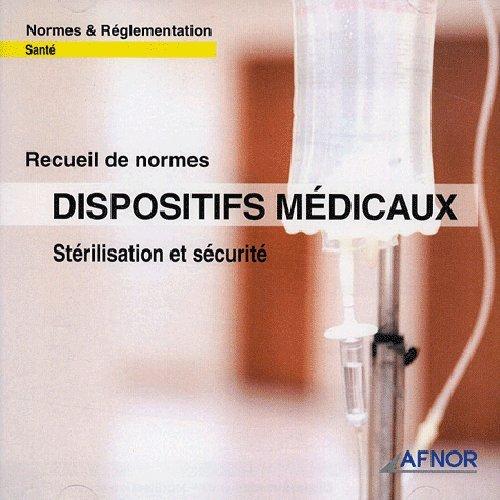 Dispositifs Medicaux. Sterilisaton Et Securite. Normes et Reglementation Sante par Afnor