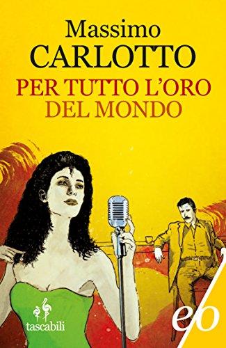 Per tutto l'oro del mondo (L'Alligatore Vol. 8) (Italian Edition) por Massimo Carlotto