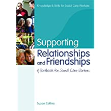 Supporting Relationships and Friendships (Knowledge and Skills for Social Care Workers)