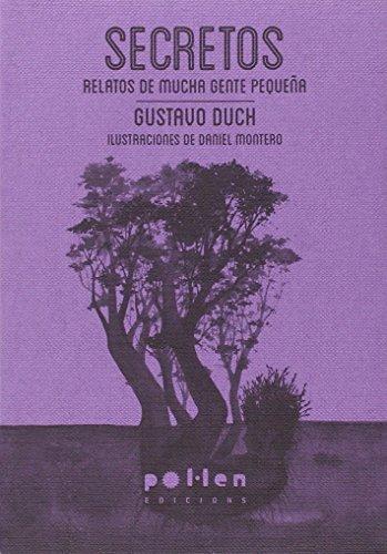 Secretos: Relatos de mucha gente pequeña (Edicions especials) por Gustavo Duch Guillot