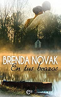 En tus brazos par Brenda Novak