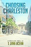 Choosing Charleston by T. Lynn Ocean