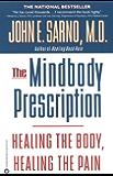 The Mindbody Prescription: Healing the Body, Healing the Pain (English Edition)