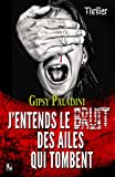 J'entends le bruit des ailes qui tombent (French Edition)