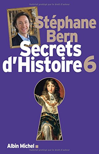 Secrets d'Histoire - tome 6 par Stéphane Bern