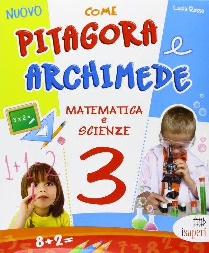 Nuovo come Pitagora e Archimede. Per la Scuola elementare: 3