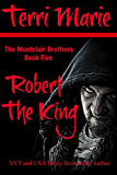 Robert the King: The Montclair Brothers, Book 5 (English Edition)