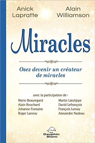 Miracles : Osez devenir un créateur de miracles !