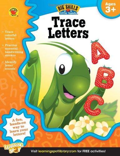 Trace Letters Workbook, Grades Preschool - K (Big Skills for Little Hands)