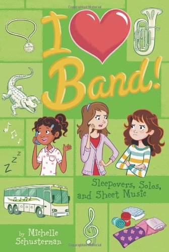 Sleepovers, Solos, and Sheet Music #3 (I Heart Band)